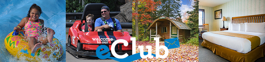 eClub photo broken into 4 parts. The first image shows a girl going down the waterslide. The second photo is a father and son on the go cart ride. The third image is of the Cabin Lodges in fall and the fourth photo is of a room in the inn. In the middle of the photo it says welcome to our eClub