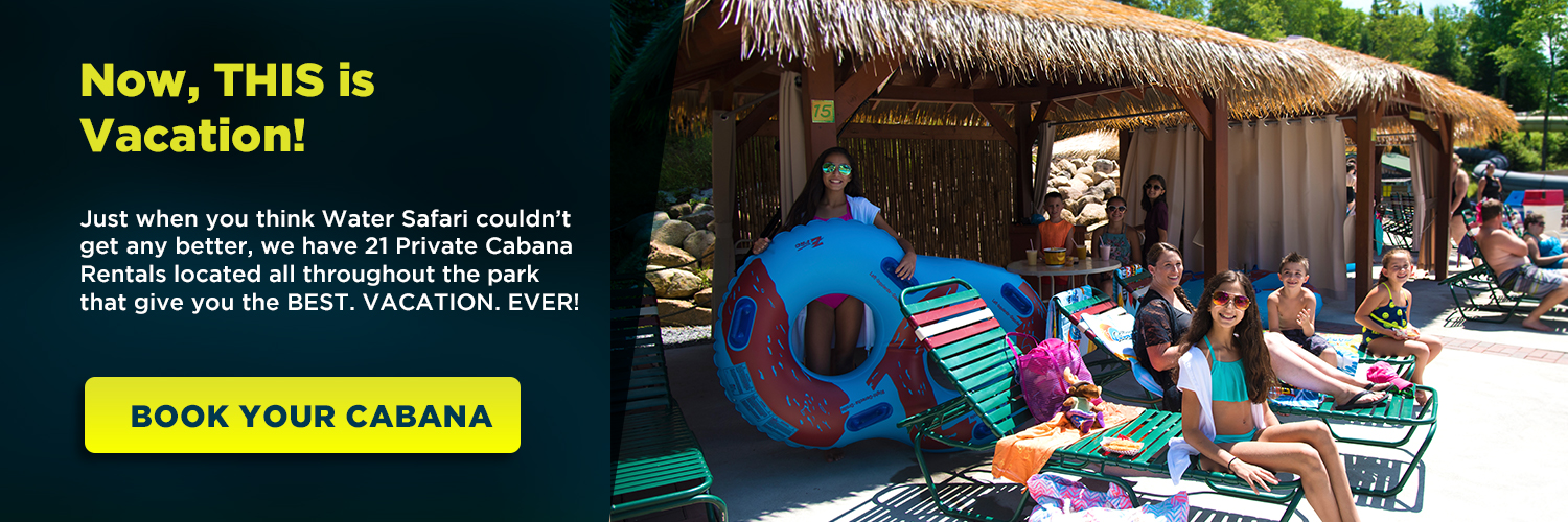 Upgrade your visit. Book A Cabana!