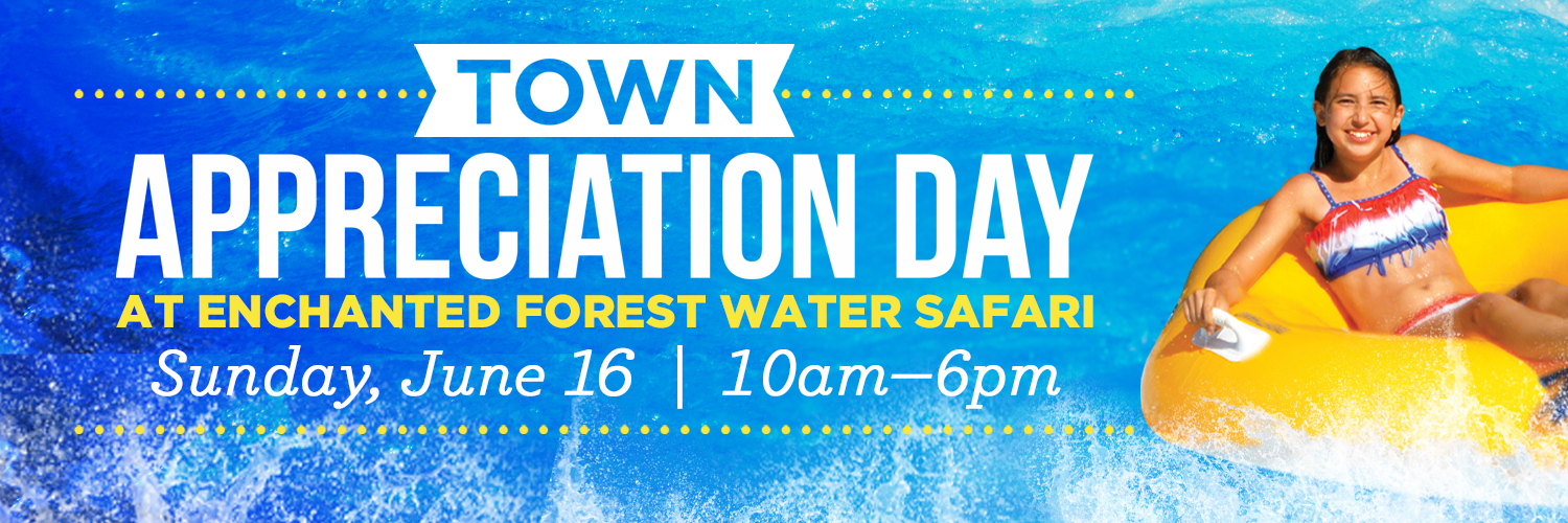 Girl on a float in the water with town appreciation day at enchanted forest water safari Sunday June 16th 10am-6pm written next to her