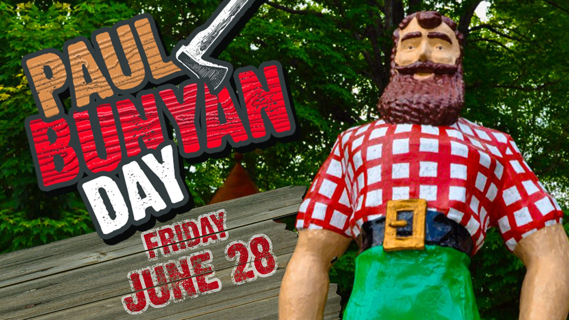 Paul Bunyan day Friday June 28 written next to the Paul bunny statue at water safari